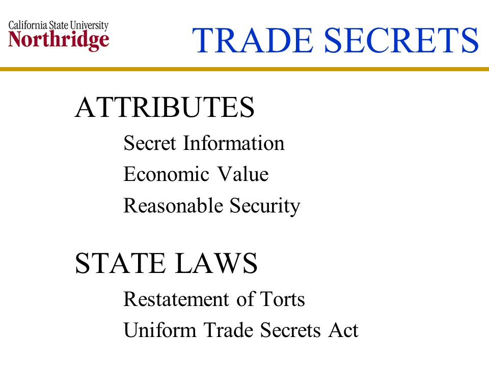 TRADE SECRETS ATTRIBUTES STATE LAWS Secret Information Economic Value