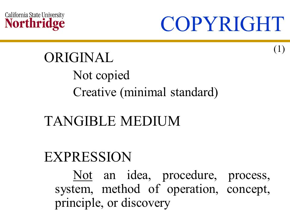 COPYRIGHT ORIGINAL TANGIBLE MEDIUM EXPRESSION Not copied
