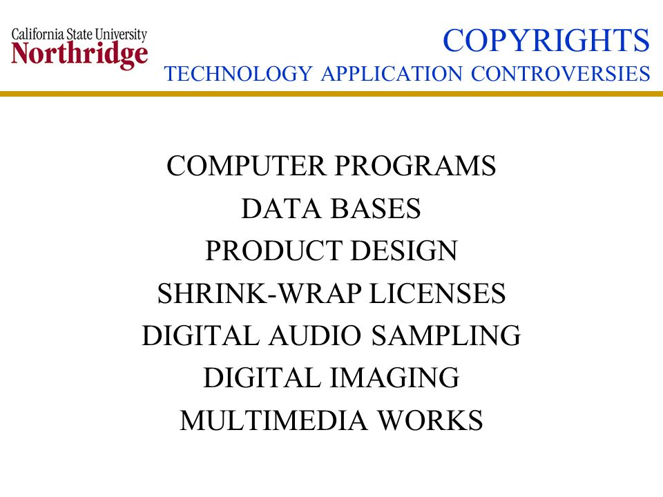 COPYRIGHTS TECHNOLOGY APPLICATION CONTROVERSIES