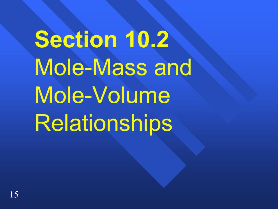 Section 10.2 Mole-Mass and Mole-Volume Relationships