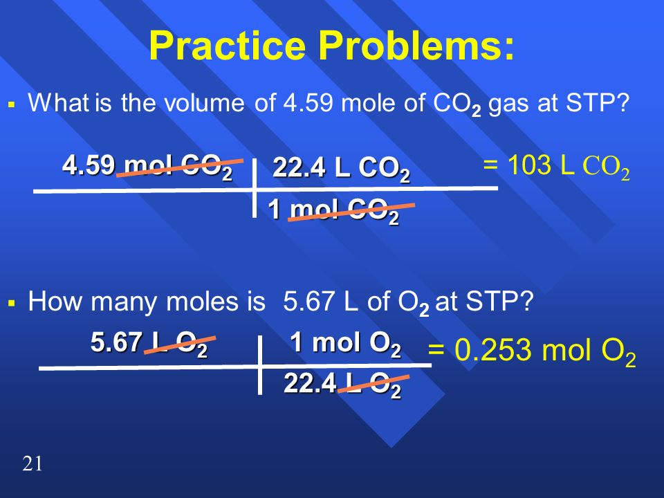 Practice Problems: = mol O2
