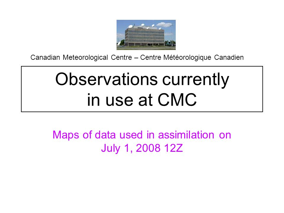 Observations currently in use at CMC