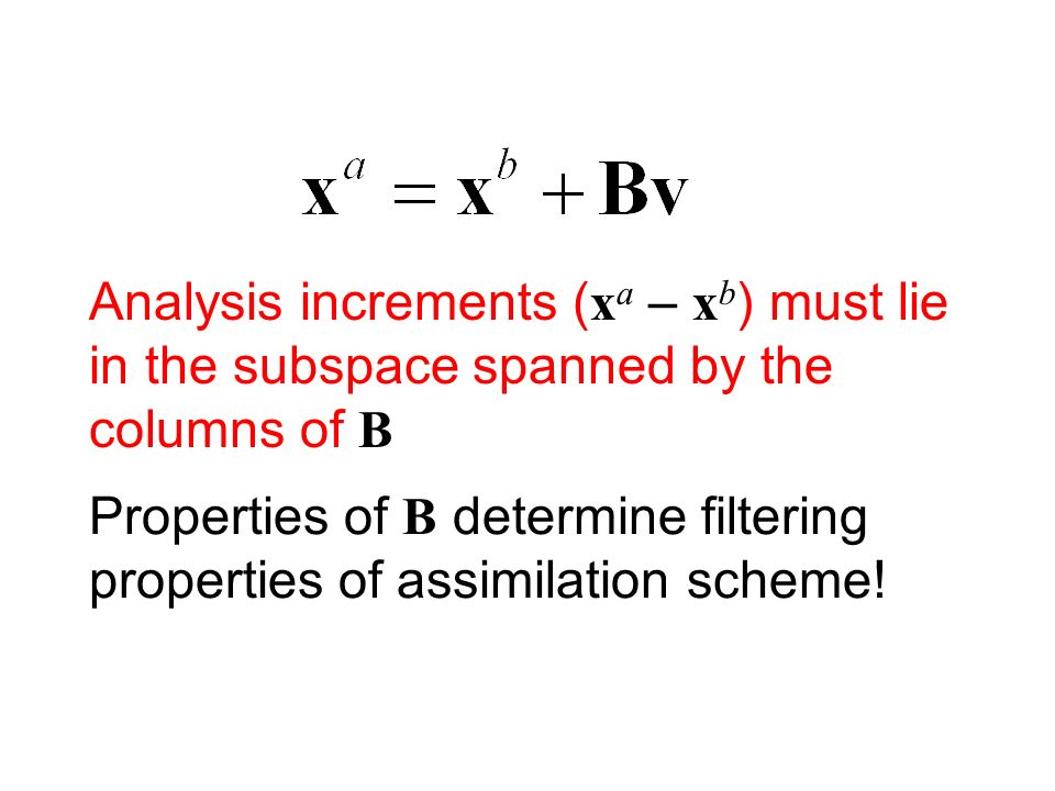 Analysis increments (xa – xb) must lie in the subspace spanned by the columns of B