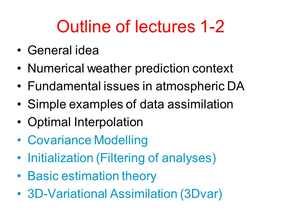 Outline of lectures 1-2 General idea