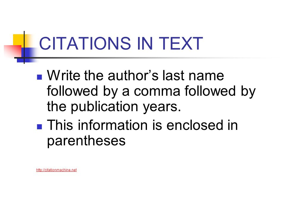 CITATIONS IN TEXT Write the author's last name followed by a comma followed by the publication years.