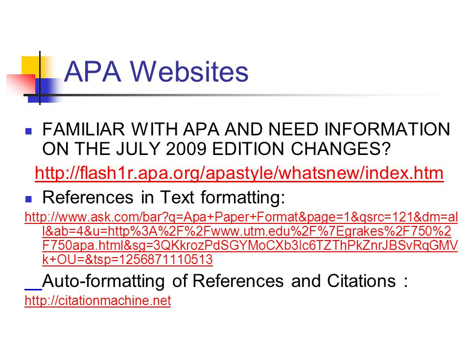 APA Websites FAMILIAR WITH APA AND NEED INFORMATION ON THE JULY 2009 EDITION CHANGES