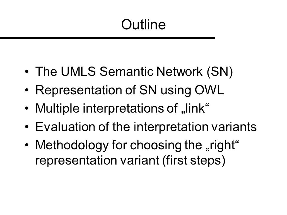 Outline The UMLS Semantic Network (SN) Representation of SN using OWL