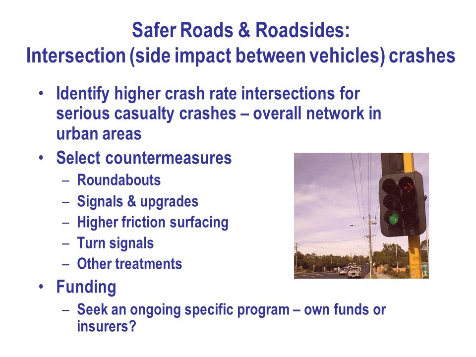 Safer Roads & Roadsides: Intersection (side impact between vehicles) crashes