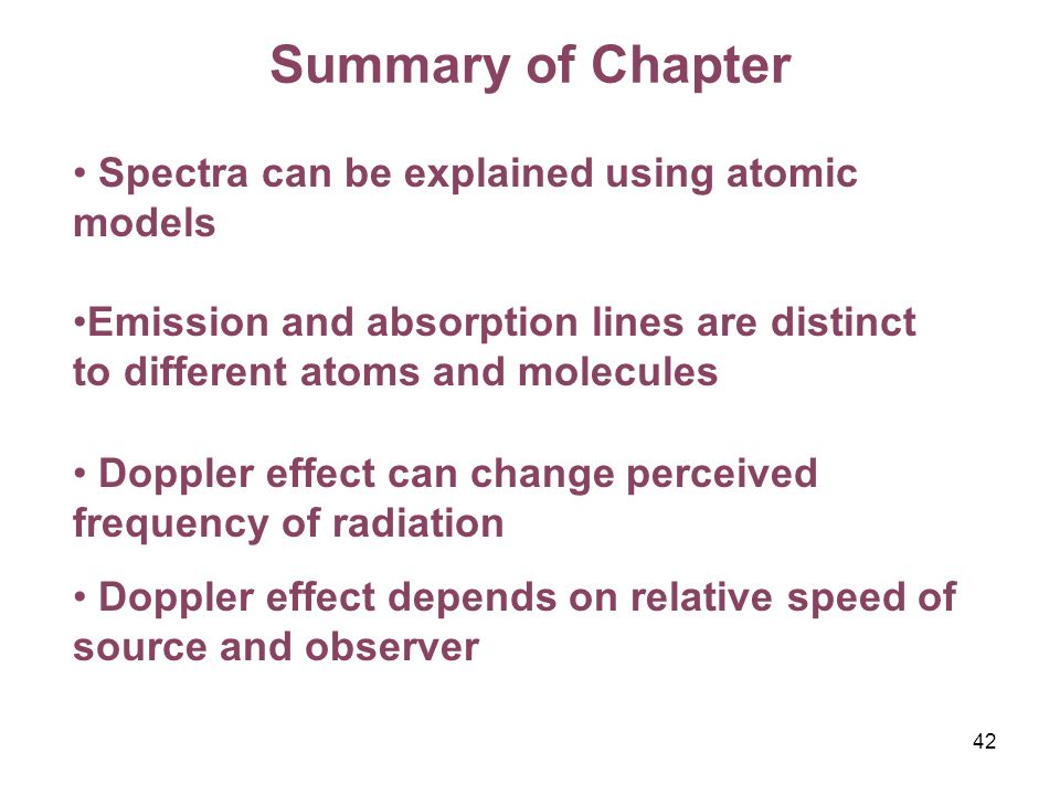 Summary of Chapter Spectra can be explained using atomic models