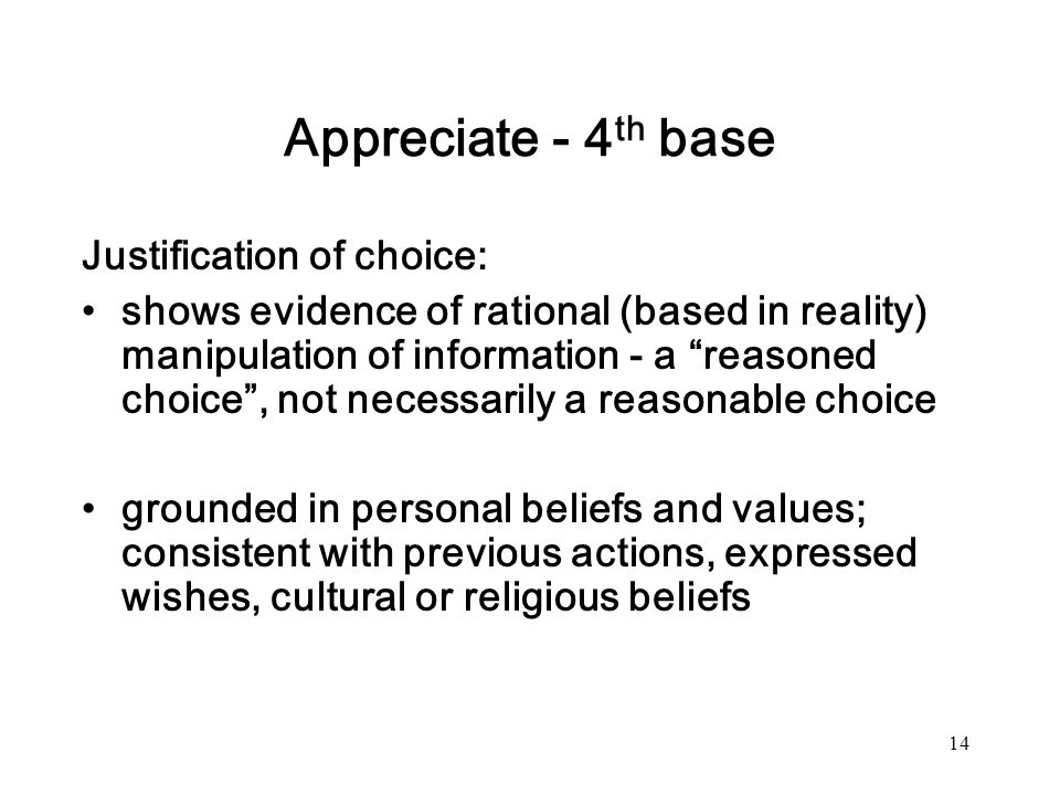 Appreciate - 4th base Justification of choice: