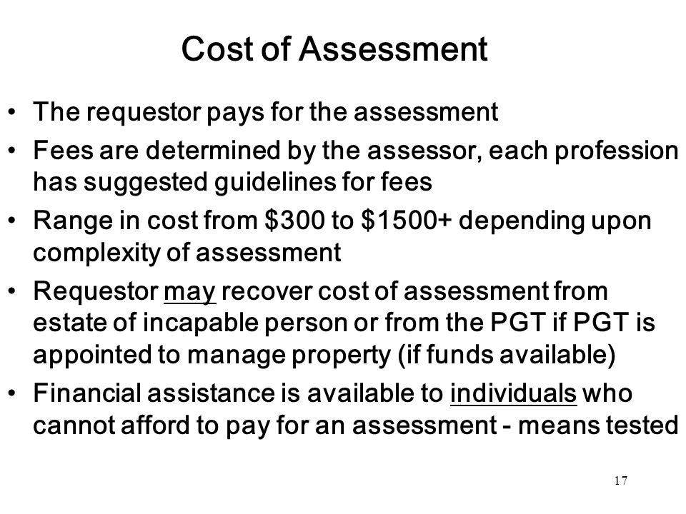 Cost of Assessment The requestor pays for the assessment