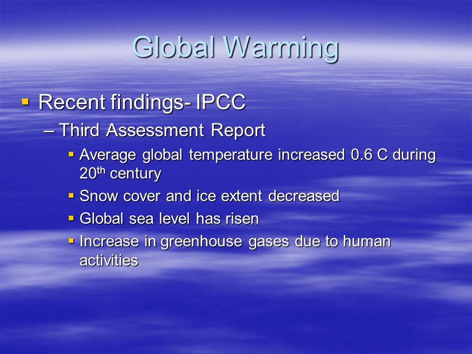 Global Warming Recent findings- IPCC Third Assessment Report