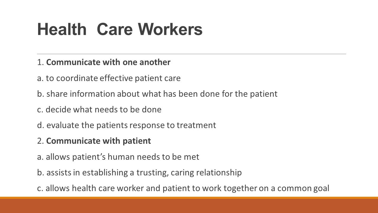 Health Care Workers 1. Communicate with one another