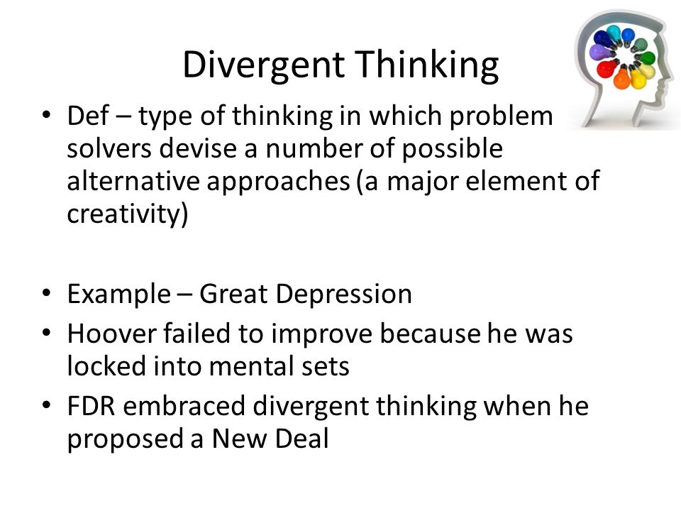 Cognitive thinking: creativity, brainstorming and convergent.