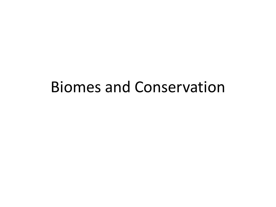 Biomes and Conservation