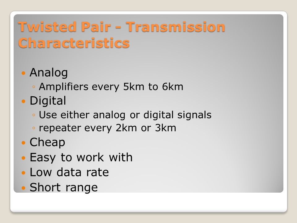 Twisted Pair - Transmission Characteristics