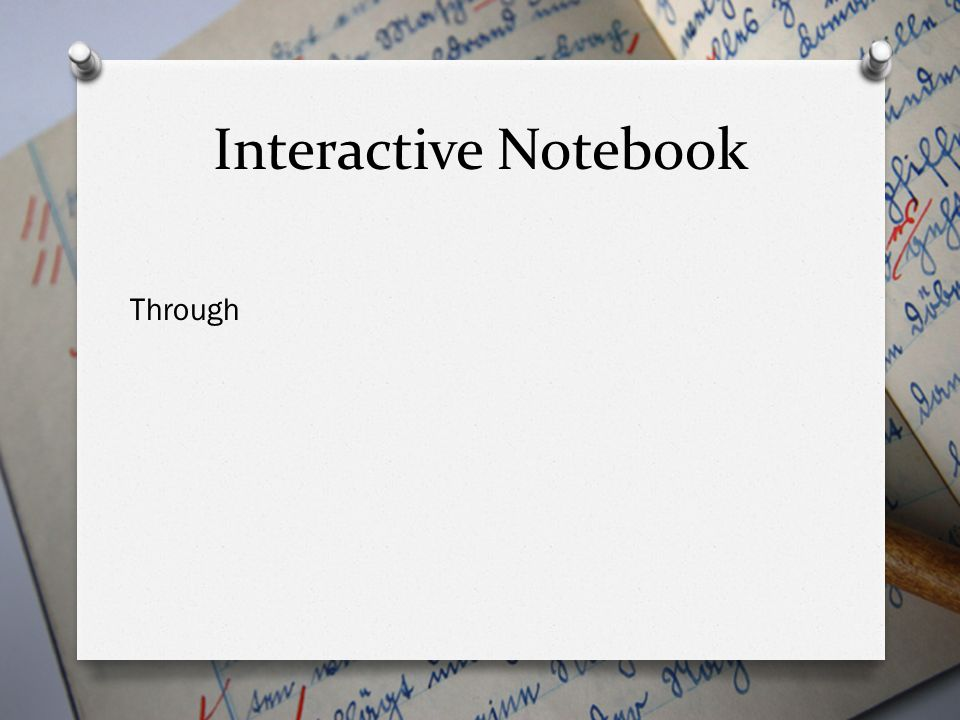 Interactive Notebook Through