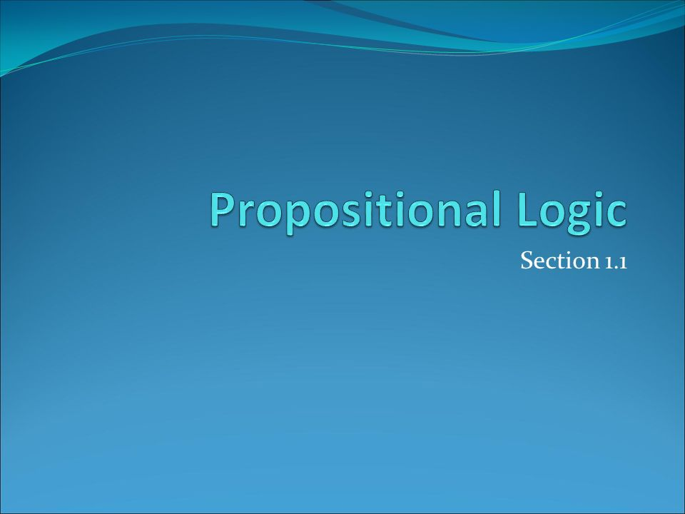 Propositional Logic Section 1.1