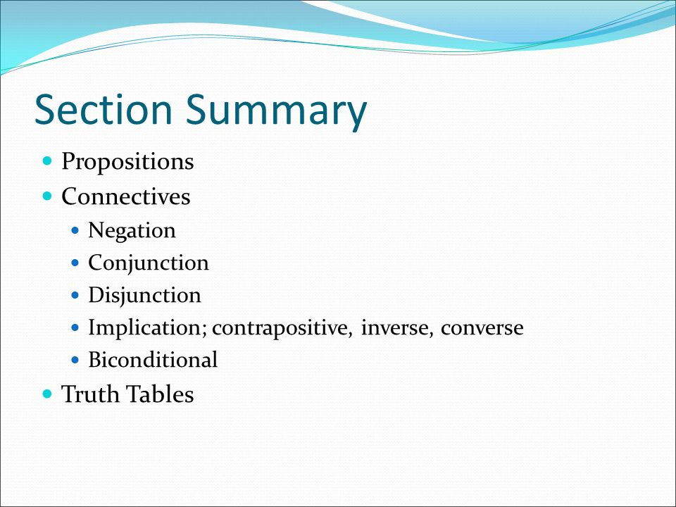 Section Summary Propositions Connectives Truth Tables Negation