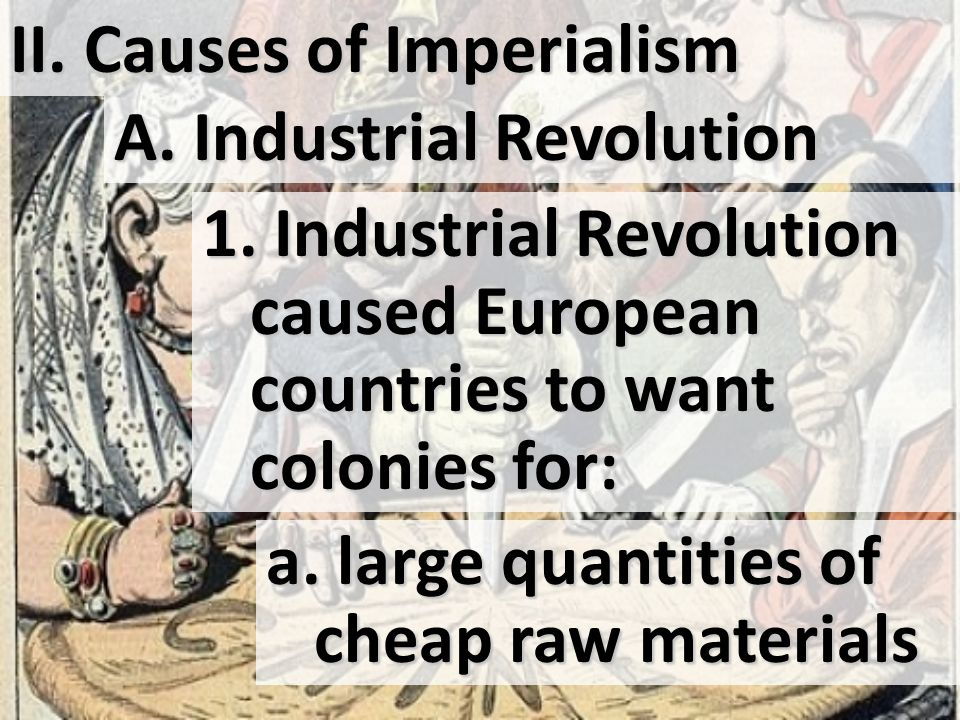 II. Causes of Imperialism