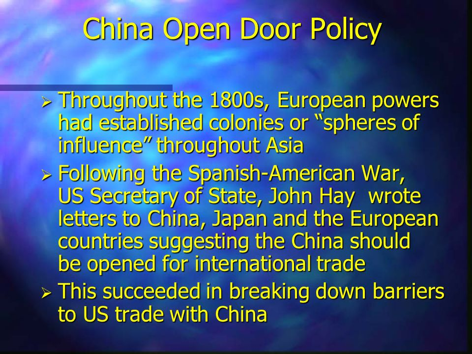 China Open Door Policy Throughout the 1800s, European powers had established colonies or spheres of influence throughout Asia.