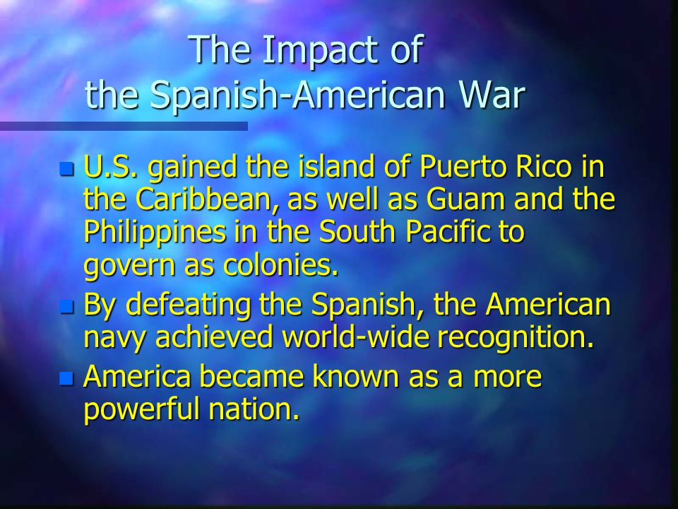 The Impact of the Spanish-American War