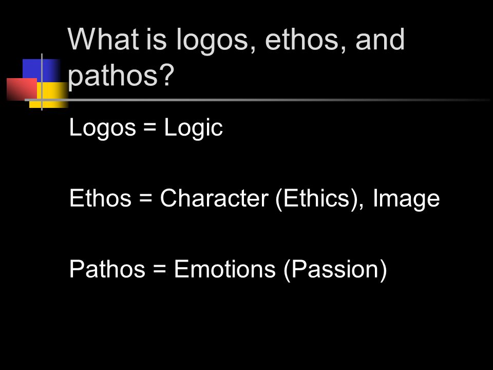 What is logos, ethos, and pathos