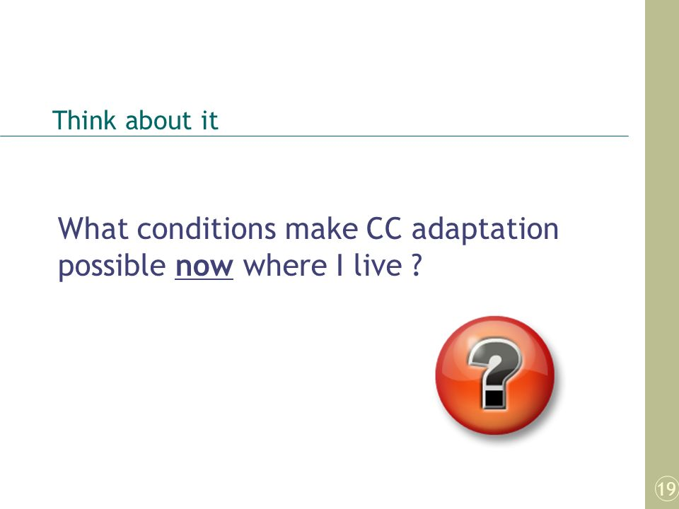 What conditions make CC adaptation possible now where I live