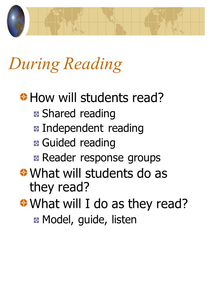 During Reading How will students read
