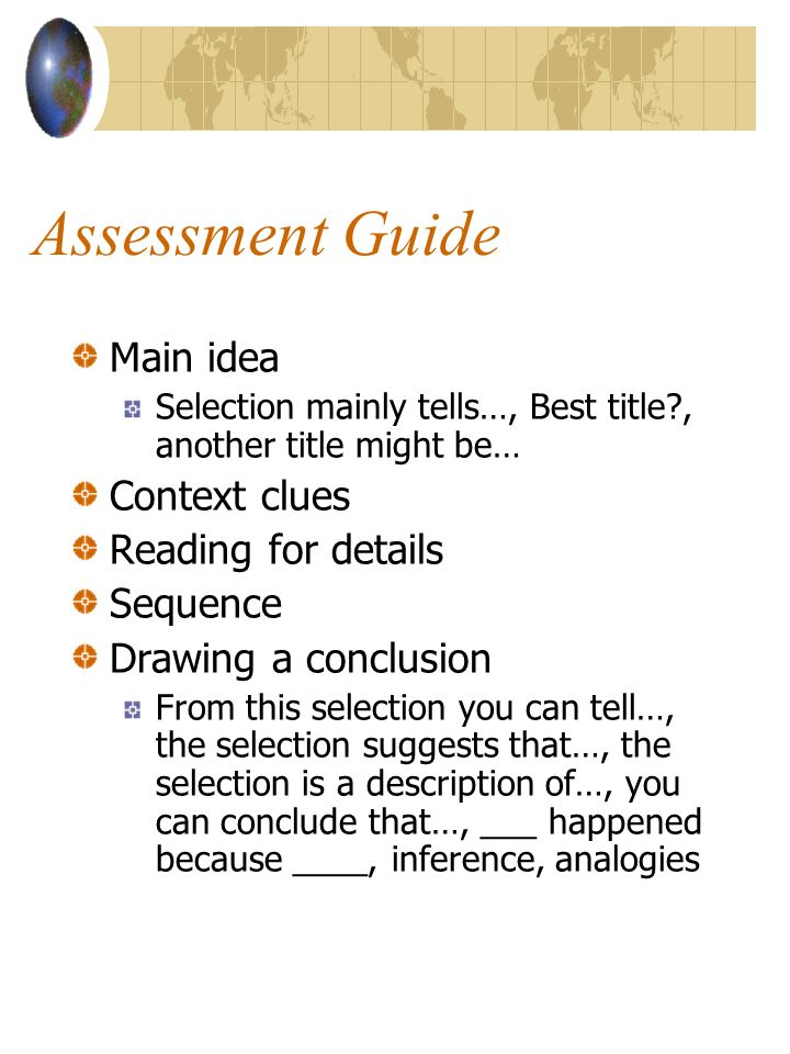 Assessment Guide Main idea Context clues Reading for details Sequence