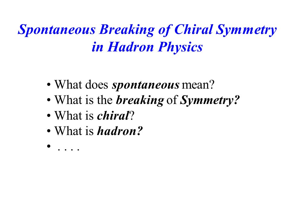 Spontaneous Breaking Of Chiral Symmetry In Hadron Physics