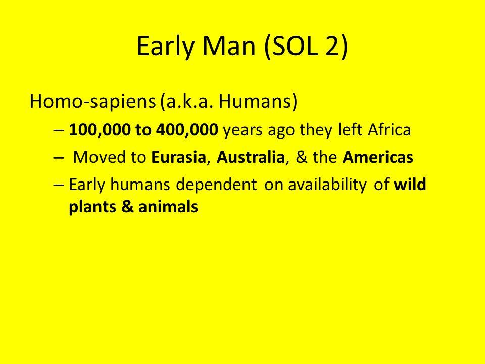 Unit 1: SOLs 2-4 Early Man & River Valley Civilizations