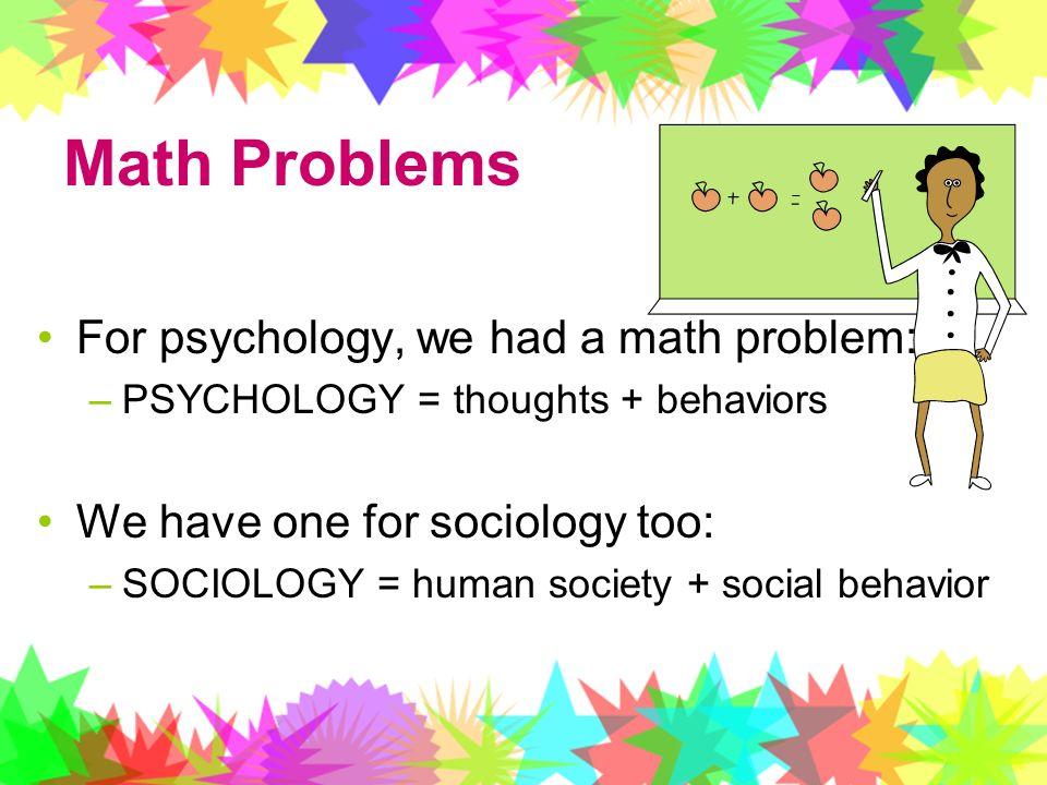 Math Problems For psychology, we had a math problem: