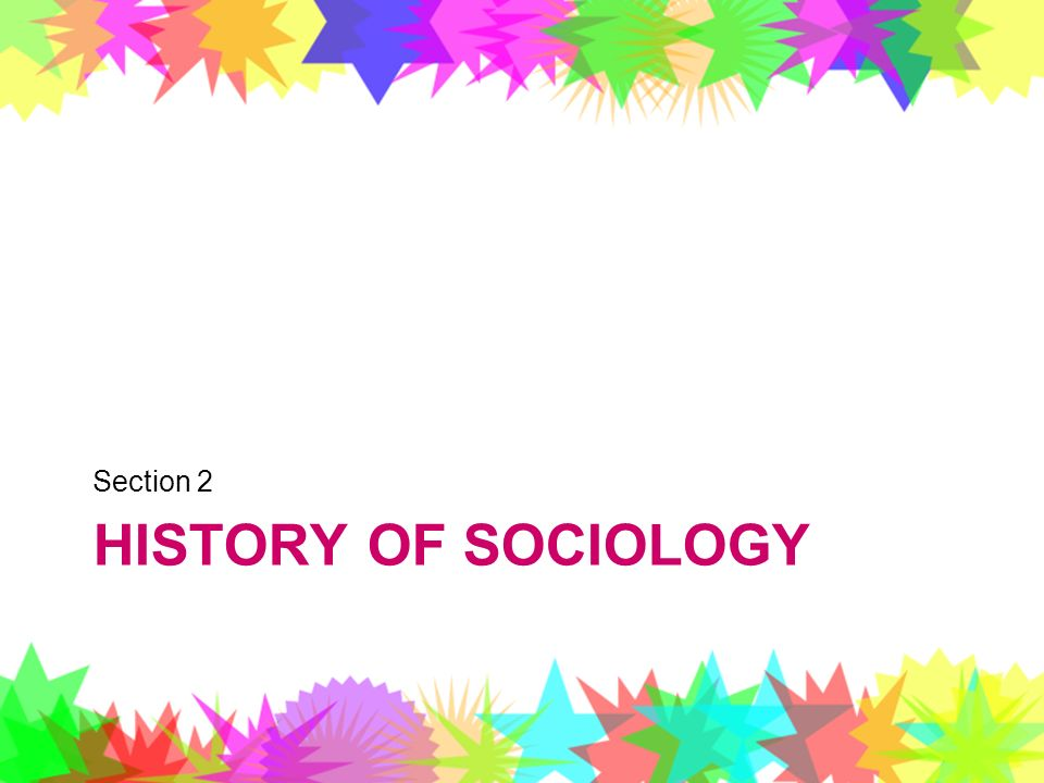 Section 2 History of Sociology