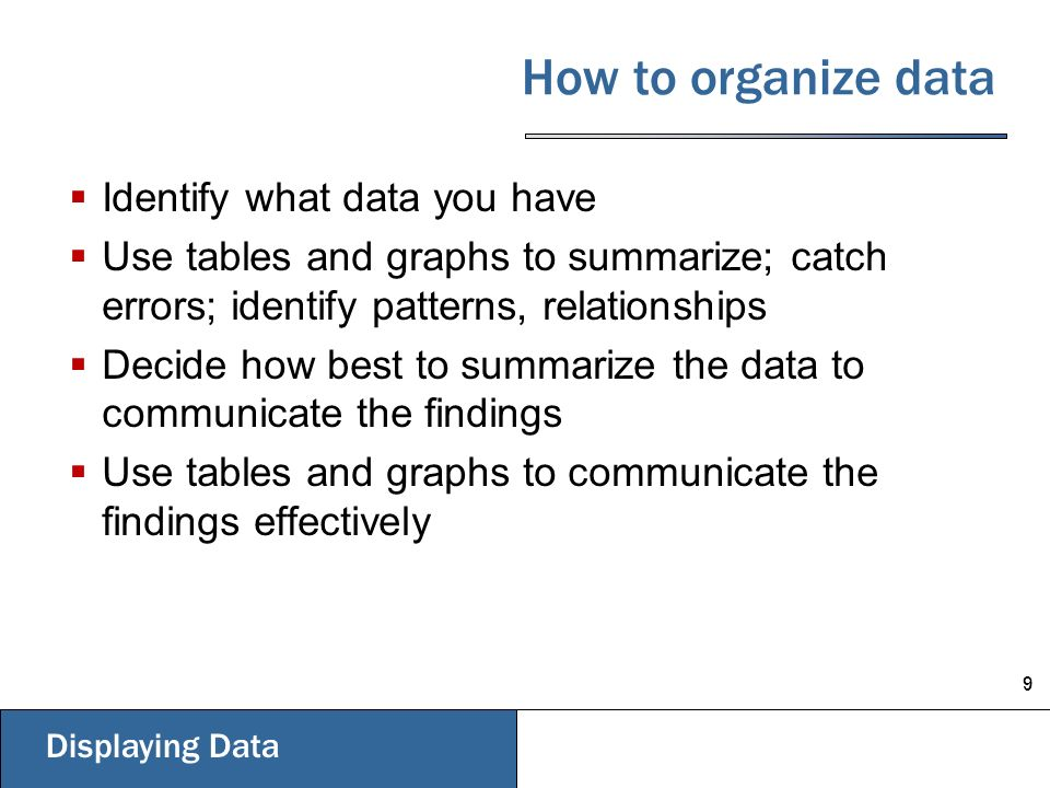 9 how to organize data