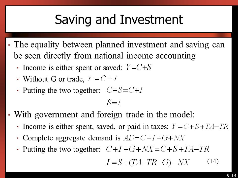 Saving and Investment The equality between planned investment and saving can be seen directly from national income accounting.