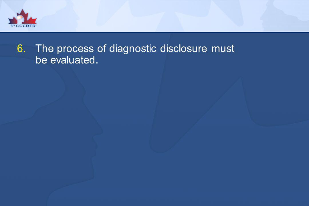 The process of diagnostic disclosure must be evaluated.