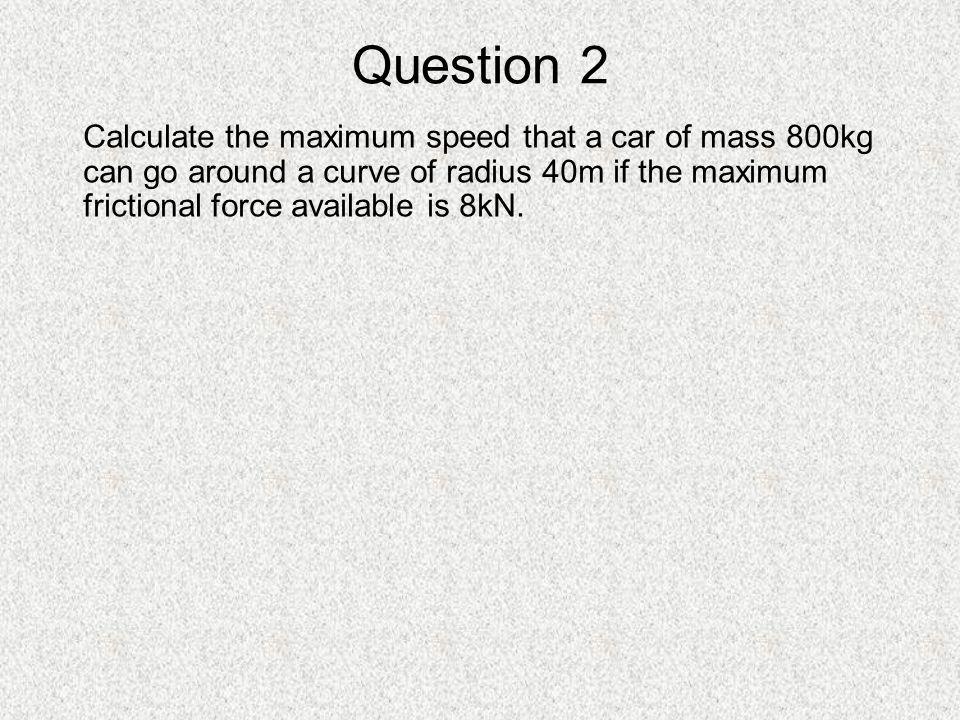 Maximum Speed A Car Can Go Around A Curve