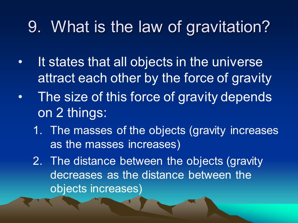 9. What is the law of gravitation