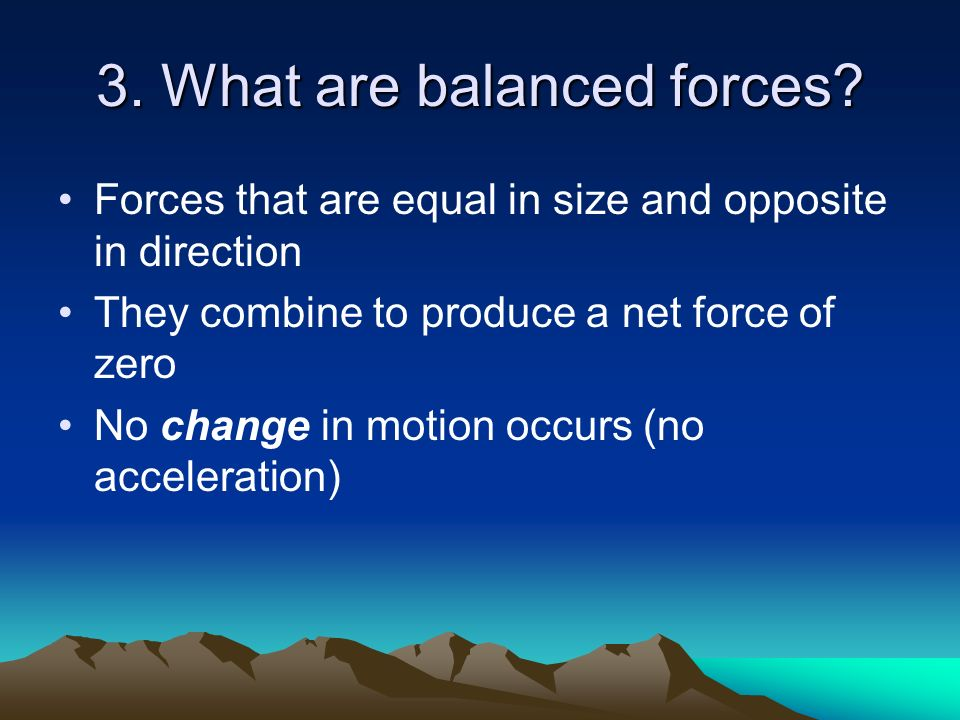 3. What are balanced forces