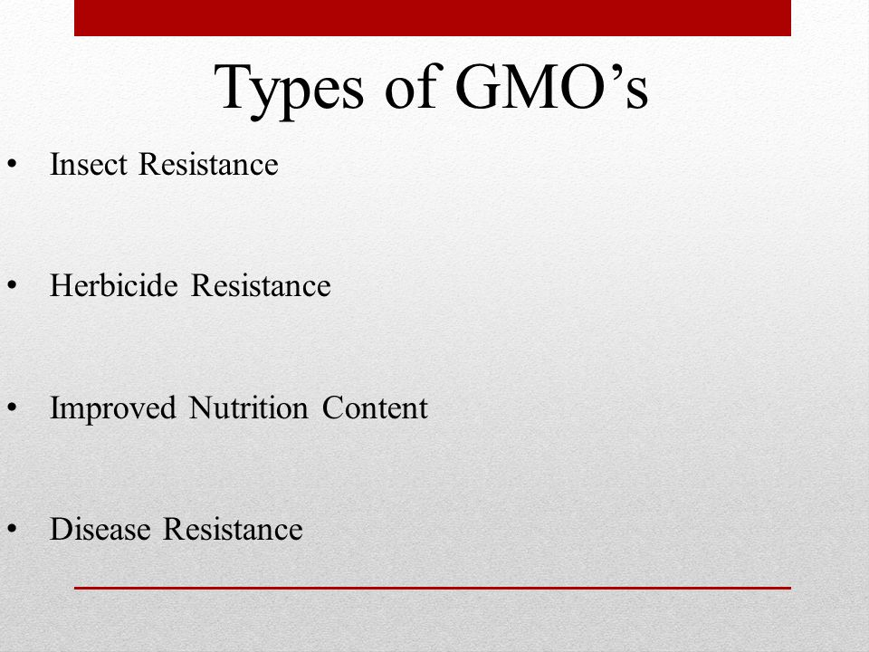 Types of GMO's Insect Resistance Herbicide Resistance