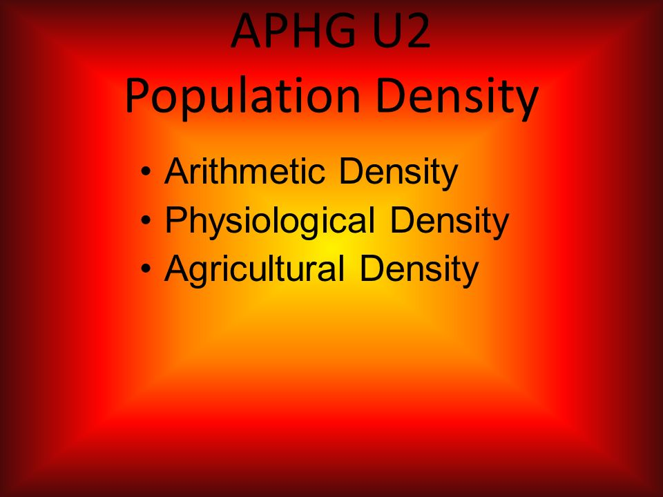 APHG U2 Population Density - ppt download