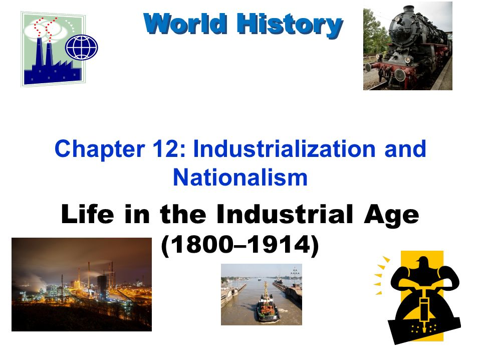 Chapter 12: Industrialization and Nationalism