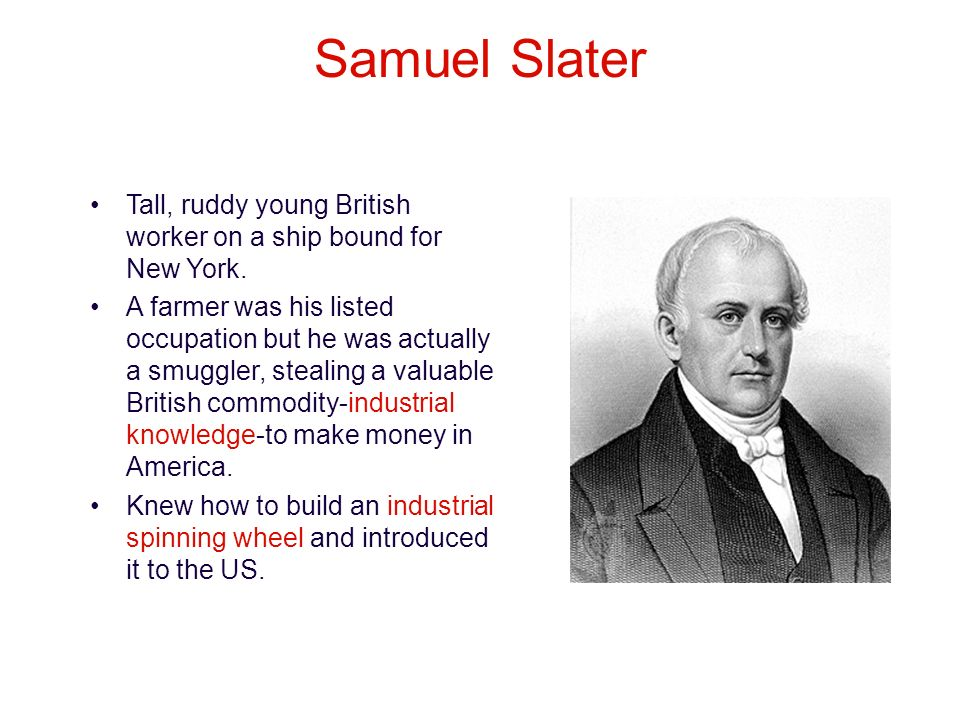 Samuel Slater Tall, ruddy young British worker on a ship bound for New York.