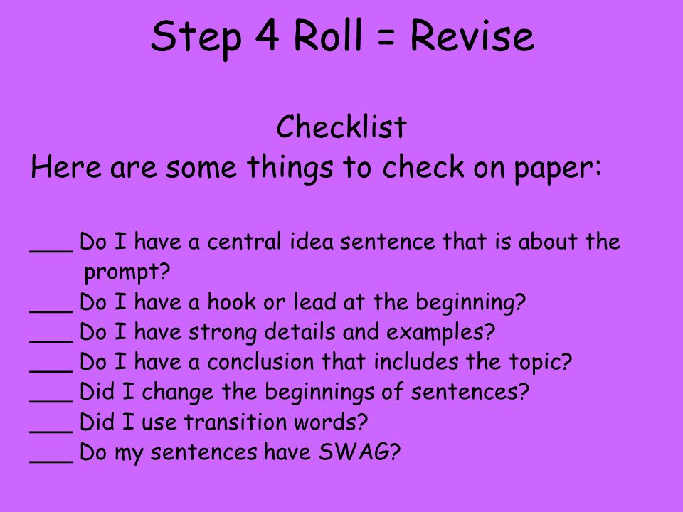 Step 4 Roll = Revise Checklist Here are some things to check on paper: