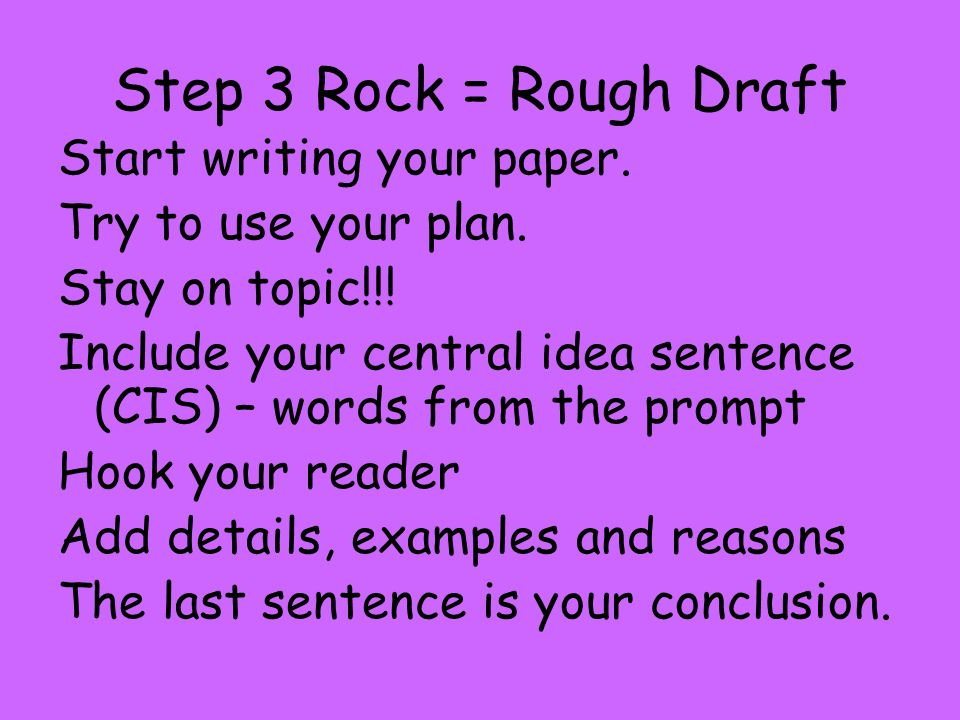Step 3 Rock = Rough Draft