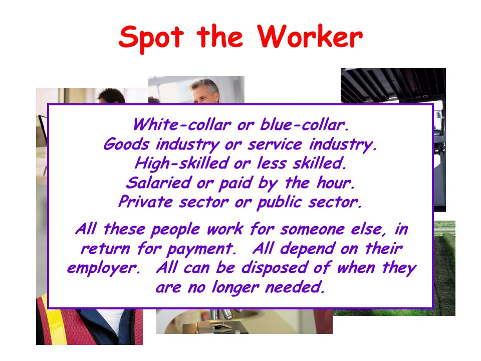 Spot the Worker White-collar or blue-collar.