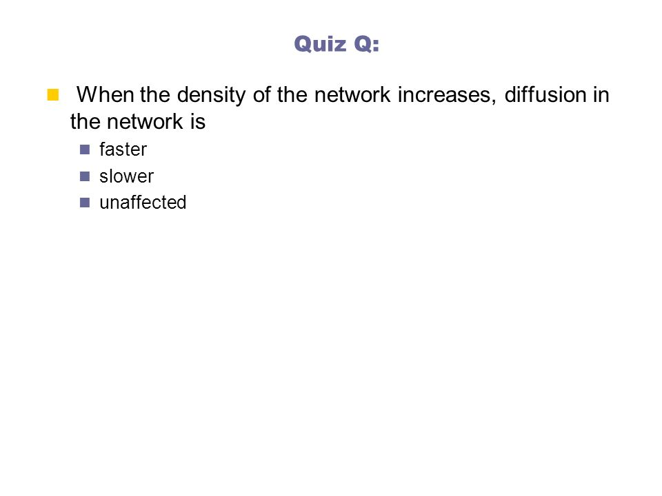 When the density of the network increases, diffusion in the network is
