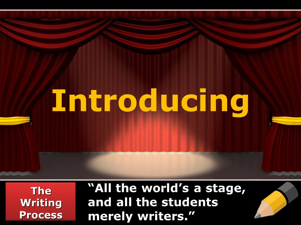 Introducing All the world's a stage, and all the students