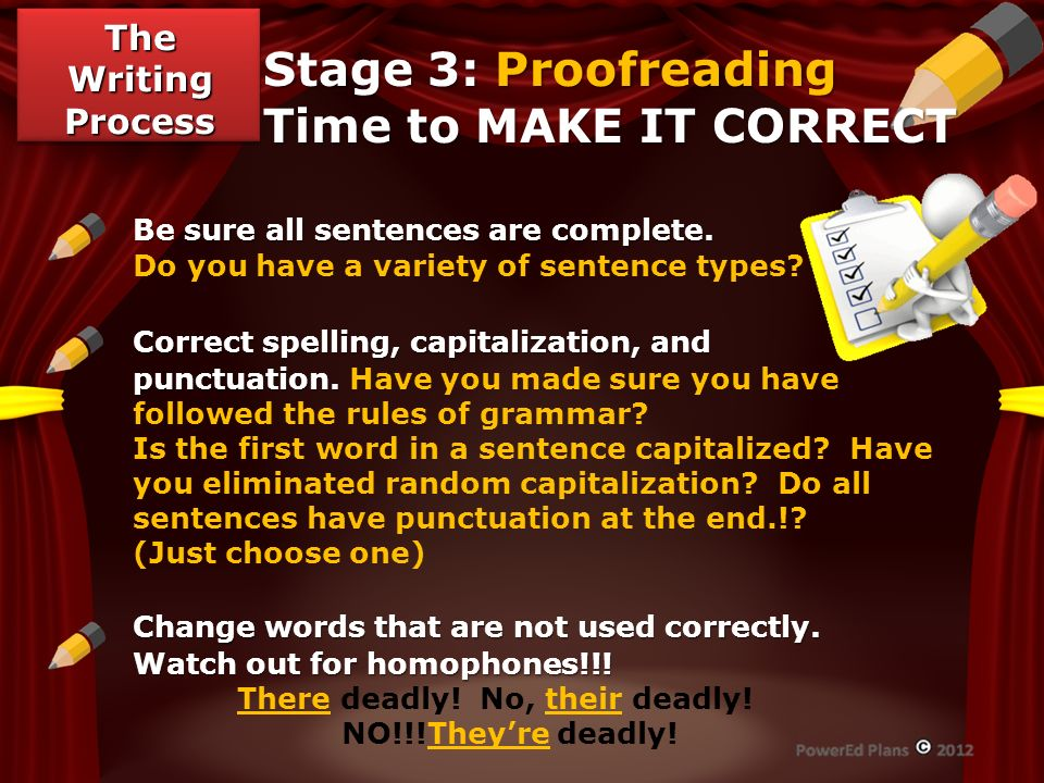 Stage 3: Proofreading Time to MAKE IT CORRECT